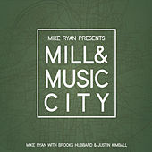 Play & Download Mill & Music City by Mike Ryan | Napster