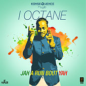 Play & Download Jah a Run Bout Yah - Single by I-Octane | Napster