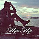 Play & Download Mala Mia by Galante el Emperador | Napster