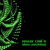 Play & Download Alien Unfolding by Mister Chill'R | Napster