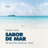 Sabor De Mar (25 Beautiful Electronic Tunes), Vol. 1 by Various Artists