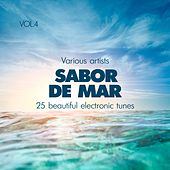 Sabor De Mar (25 Beautiful Electronic Tunes), Vol. 4 by Various Artists
