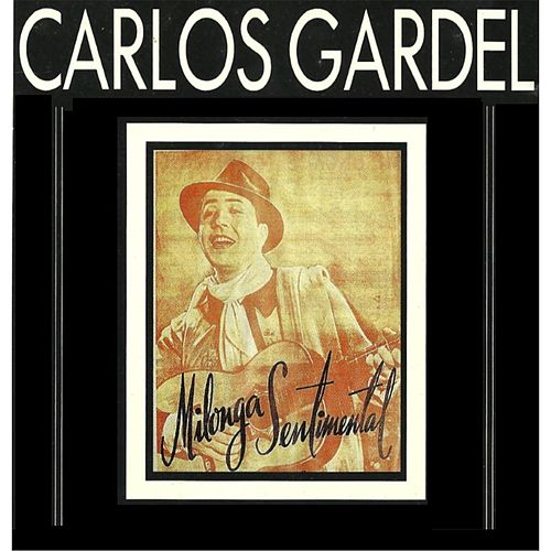 Play & Download Milonga Sentimental by Carlos Gardel | Napster