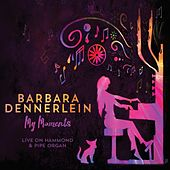 My Moments by Barbara Dennerlein