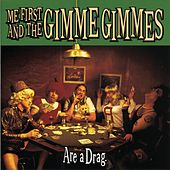 Play & Download Are A Drag by Me First and the Gimme Gimmes | Napster
