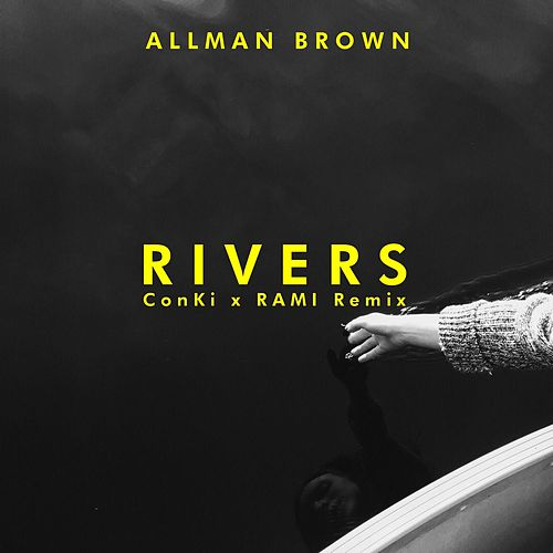 Rivers (ConKi x RAMI Remix) by Allman Brown