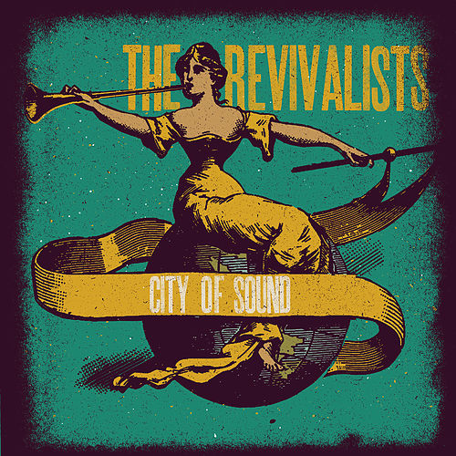 Play & Download City Of Sound by The Revivalists | Napster