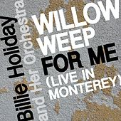 Willow Weep for Me (Live in Monterey) by Billie Holiday