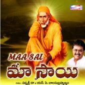 Play & Download Maa Sai by S.P. Balasubrahmanyam | Napster
