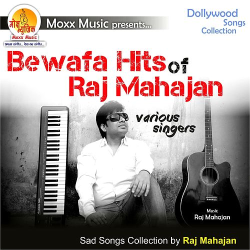 Bewafa Hits of Raj Mahajan by Various Artists
