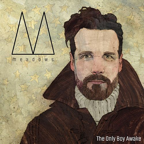 Play & Download The Only Boy Awake by The Meadows | Napster