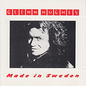 Glenn Hughes - Made in Sweden by Glenn Hughes