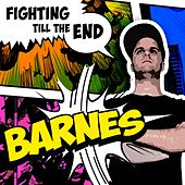Fighting Till the End by Barnes