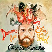 Demons Are Eating My Head by Chris Locke