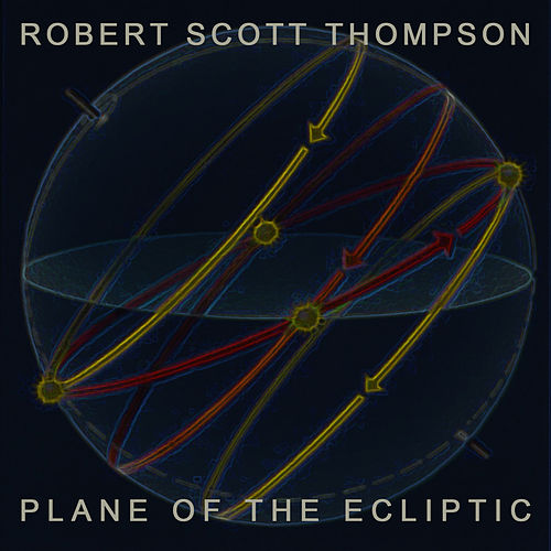 Play & Download Plane of the Ecliptic by Robert Scott Thompson | Napster