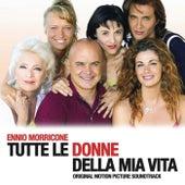 Tutte le donne della mia vita (Original Motion Picture Soundtrack) by Ennio Morricone