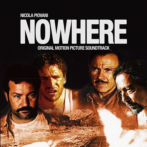Play & Download Nowhere (Original Motion Picture Soundtrack) by Nicola Piovani | Napster