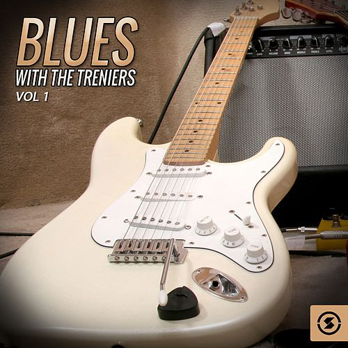 Play & Download Blues with the Treniers, Vol. 1 by The Treniers | Napster