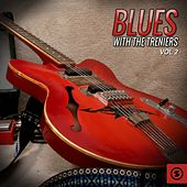Play & Download Blues with the Treniers, Vol. 2 by The Treniers | Napster