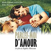 Play & Download Parlez-moi d'amour (Bande originale du film de Sophie Marceau) by Eric Neveux | Napster