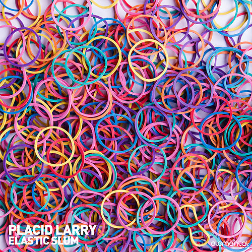 Play & Download Elastic Slum by Placid Larry | Napster