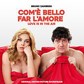 Com'è bello far l'amore - Love is in the Air (Original Motion Picture Soundtrack) by Various Artists