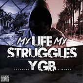 My Life My Struggles by YGB