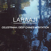 Play & Download Celestrana / Deep Chimes Meditation by Laraaji | Napster