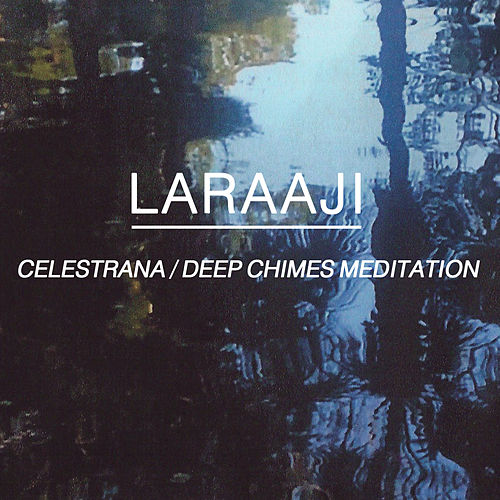 Celestrana / Deep Chimes Meditation by Laraaji