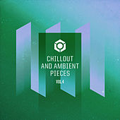Chillout & Ambient Pieces Vol.4 by Various Artists