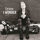 Play & Download I Wonder by Bree | Napster