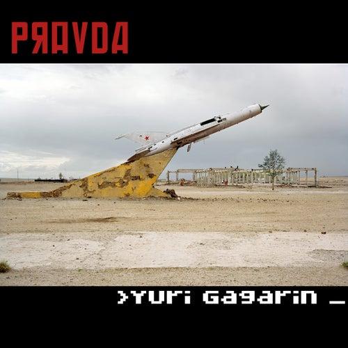 Play & Download Yuri Gagarin by Pravda   Napster