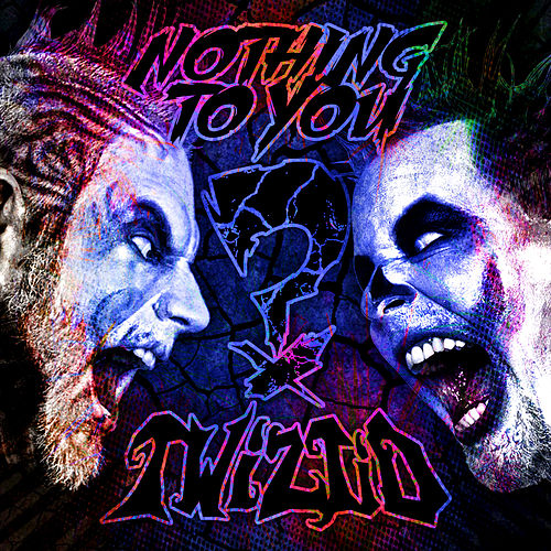 Nothing To You by Twiztid