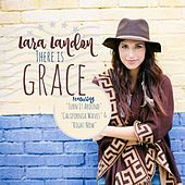 There Is Grace by Lara Landon