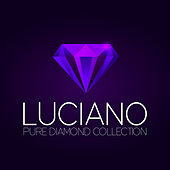 Play & Download Luciano Pure Diamond Collection by Luciano | Napster