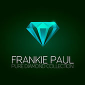 Frankie Paul  Pure Diamond Collection by Frankie Paul