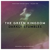 Play & Download Darkly Stumbles by The Green Kingdom | Napster
