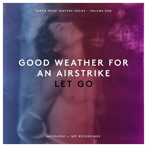Play & Download Let go by Good Weather For An Airstrike | Napster