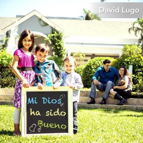 Play & Download Mi Dios Ha Sido Bueno - EP by David Lugo | Napster