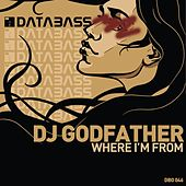 Where I'm From by DJ Godfather