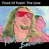Play & Download Tired of Toein' the Line by Rocky Burnette | Napster