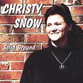 Solid Ground by Christy Snow