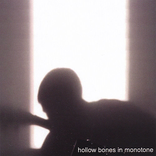 Hollow Bones in Monotone by Chris Castle