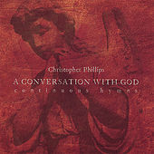 Play & Download A Conversation With God by Christopher Phillips | Napster