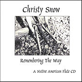 Remembering the Way - a Native American Flute Cd by Christy Snow