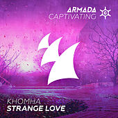 Play & Download Strange Love by KhoMha | Napster