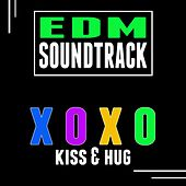 Play & Download EDM Soundtrack (Kiss & Hug) Xoxo by Various Artists | Napster