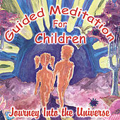Guided Meditations for Children - Journey Into the Universe by Chitra Sukhu