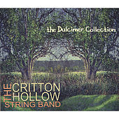 Play & Download The Dulcimer Collection by The Critton Hollow String Band | Napster
