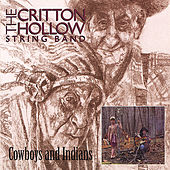 Play & Download Cowboys and Indians by The Critton Hollow String Band | Napster